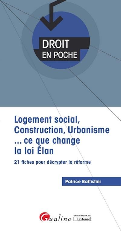 Logement social, Construction, Urbanisme... ce que change la loi ELAN