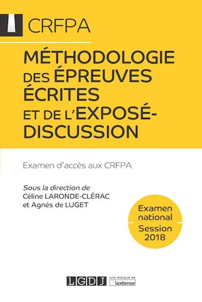 Méthodologie des épreuves écrites et de l'exposé-discussion - CRFPA - Examen national Session 2018