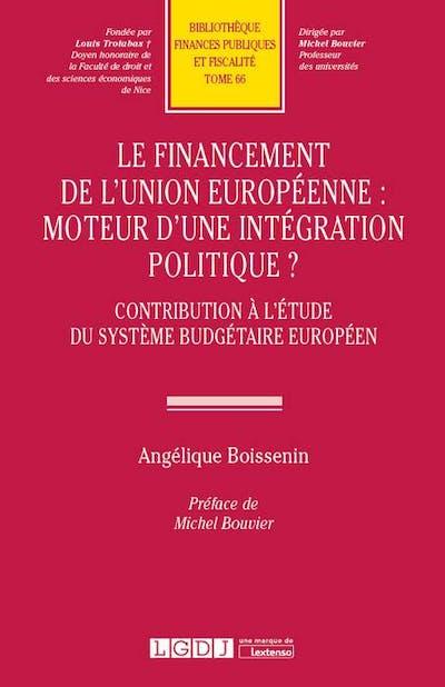Le financement de l'Union européenne : moteur d'une intégration politique ?