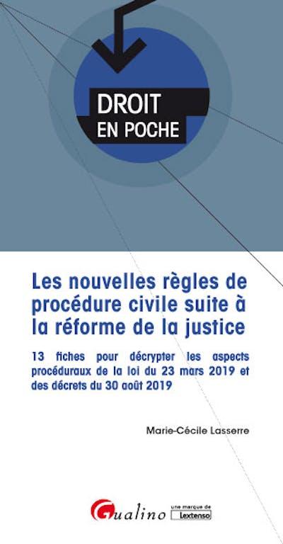 Les nouvelles règles de procédure civile suite à la réforme de la justice
