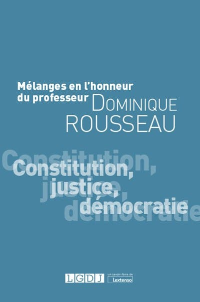 Mélanges en l'honneur du Professeur Dominique Rousseau