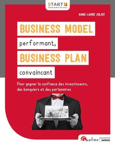 Business Model performant, Business Plan convaincant