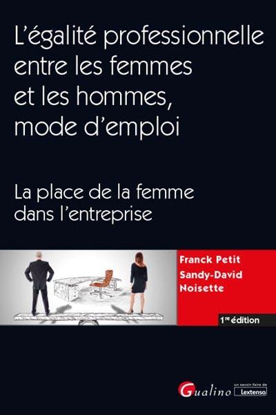 L'égalité professionnelle entre les femmes et les hommes, mode d'emploi