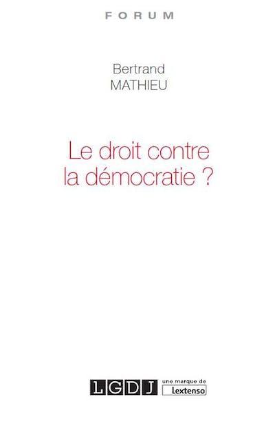 Le droit contre la démocratie ?