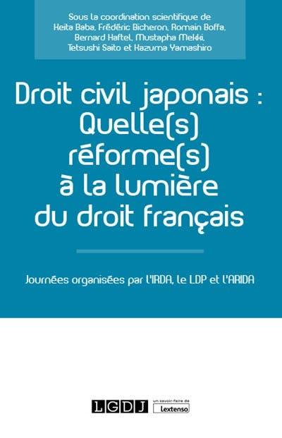 Droit civil japonais : Quelle(s) réforme(s) à la lumière du droit français ?