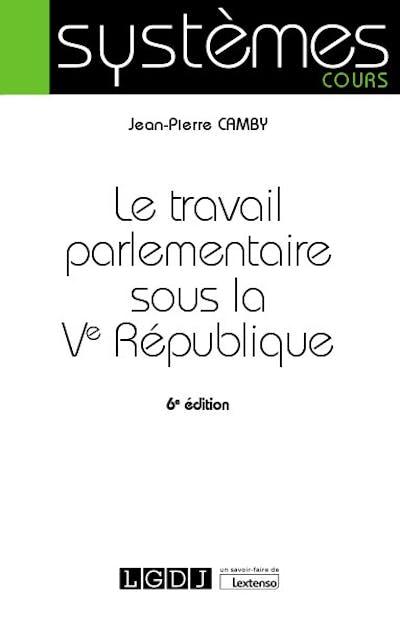 Le travail parlementaire sous la Ve République