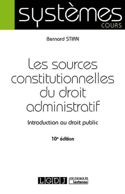 Les sources constitutionnelles du droit administratif