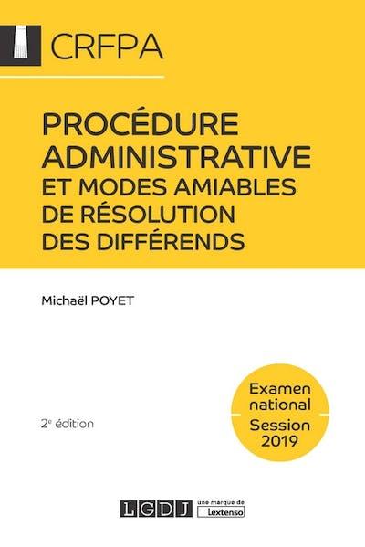 Procédure administrative et modes amiables de résolution des différends - CRFPA - Examen national Session 2019