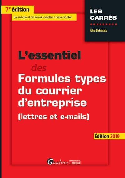 L'essentiel des formules types du courrier d'entreprise (lettres et e-mails)