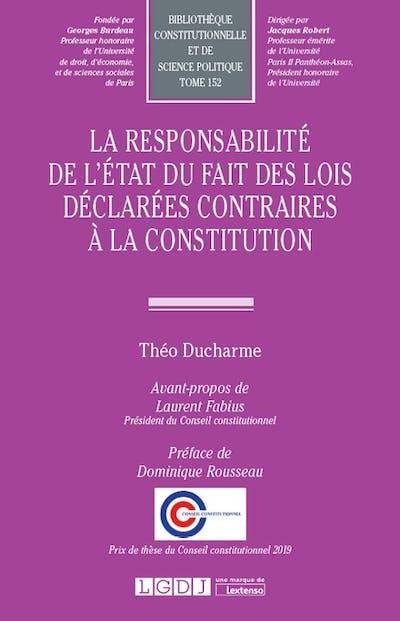 La responsabilité de l'État du fait des lois déclarées contraires à la Constitution