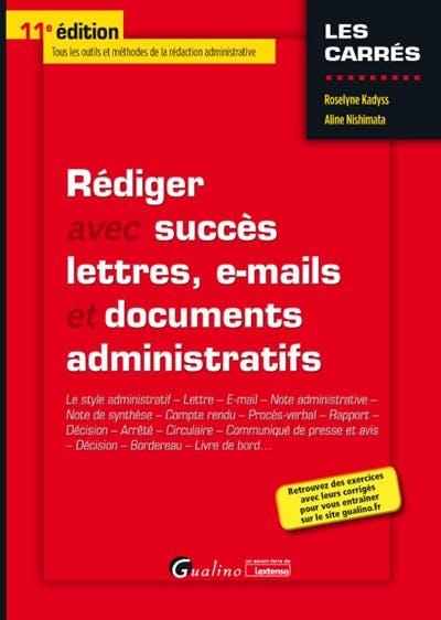 Rédiger avec succès lettres, e-mail et documents administratifs