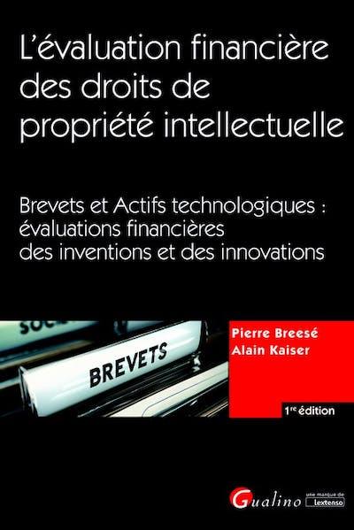 L'évaluation financière des droits de propriété intellectuelle : Brevets et Actifs technologiques