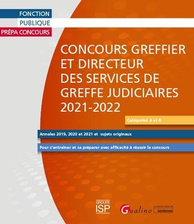 Concours Greffier et Directeur des services de greffe judiciaires 2021-2022