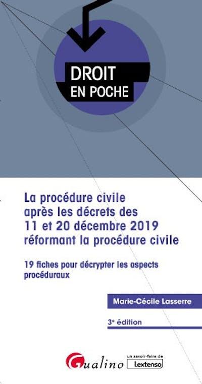La procédure civile après les décrets des 11 et 20 décembre 2019 réformant la procédure civile