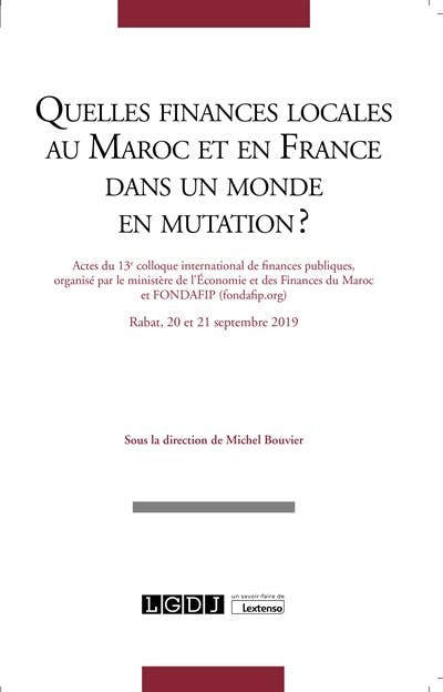Quelles finances locales au Maroc et en France dans un monde en mutation?
