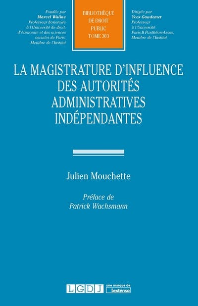 La magistrature d'influence des autorités administratives indépendantes