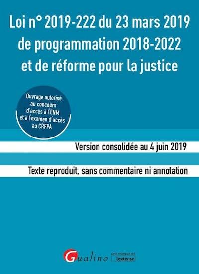 Loi n°2019-222 du 23 mars 2019 de programmation 2018-2022 et de réforme pour la justice