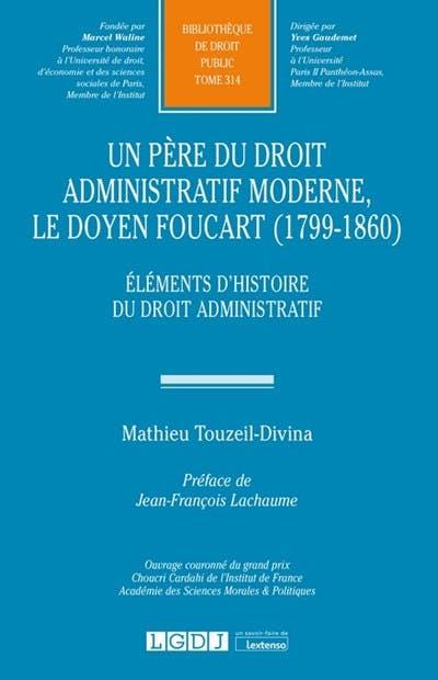 Un père du Droit Administratif moderne, le doyen Foucart (1799-1860)